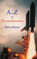 A to Z of Thermodynamics by Pierre Perrot (1998, UK-Paperback)