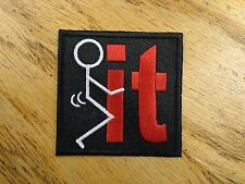 F**K IT MAN EMBROIDERED PATCH FUNNY STICK MAN MADE IN USA