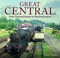 Great Central: From Nationalisation to Rationalisation by Peter Waller, NEW Book