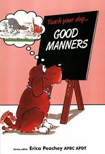 Teach Your Dog Good Manners by Erica Peachey