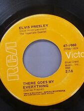 """ELVIS PRESLEY 45 RPM """"There Goes My Everything""""""""I Really Don't Want to Know"""" VG+"""