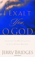 I Exalt You, O God: Encountering His Greatness in