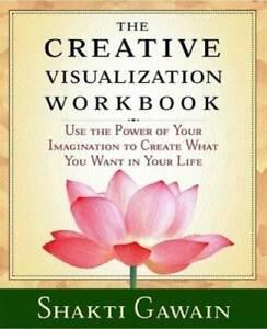 The Creative Visualization Workbook: Second Edition (Gawain, Shakti) - GOOD