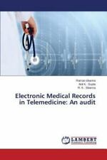 Electronic Medical Records in Telemedicine : An Audit by Sharma R. K., Sharma...