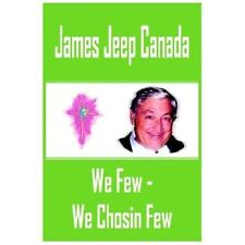 We Few - We Chosin Few by James Jeep Canada (2004, Hardcover)