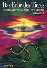 DAS ERBE DES TIERES - Die Grundlagen der Mystik in Aleister Crowleys Buch Vier