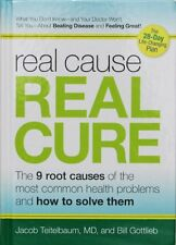 Real Cause, Real Cure: The 9 Root Causes of the Most Common Health Problems and