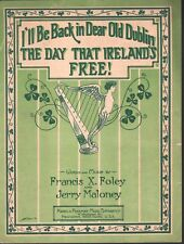 I'll Be Back In Dear Old Dublin The Day that Ireland's Free 1920 Sheet Music