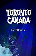 Toronto Canada Travel Journal : Lined Writing Notebook Journal for Toronto...