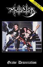 Mutilator - Grave Desecration + Live, 1985 (Bra), MC(Sarcofago,Chakal,Mystifier)