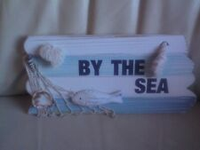 """CHABBY CHIC """"BY THE SEA"""" WOODEN SIGN,USED,"""