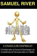 Recrutamento e Seleção Ser.: Conseguir Emprego : A Verdade Sobre As Causas Do...
