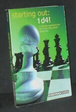 Starting Out: 1 d4! : A Reliable Repertoire for the Improving Player--Chess Book