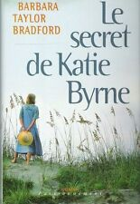 Le secret de Katie Byrne.Barbara TAYLOR BRADFORD.France loisirs  T002