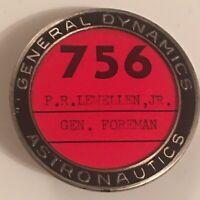 General Dynamics Astronautics Metal ID Employee Badge Pin #756 General Foreman