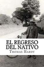 El Regreso Del Nativo by Thomas Thomas Hardy (2016, Paperback)