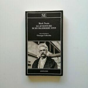 Le avventure di Huckleberry Finn Mark Twain trad. Culicchia - Assonanze SE 2012