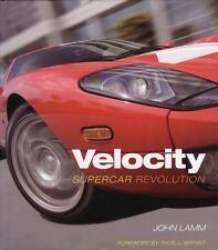 Velocity Supercar Revolution History Road & Track by John Lamm