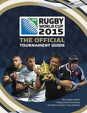 Rugby World Cup 2015: The Official Tournament Guide by Andrew Baldock (Paperback