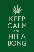 Marijuana Keep Calm And Hit A Bong Funny Poster 12x18 inch