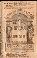 NEVER SAY DIE - 1874 George M Baker Co. Play Booklet