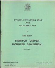 KIDD MKI & MKII TRACTOR DRIVEN MOUNTED SAWBENCH OPERATORS MANUAL AND PARTS LIST