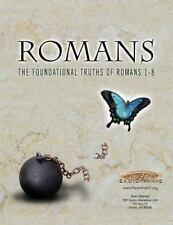 Romans the Foundational Truths of Romans 1-8 (Paperback or Softback)