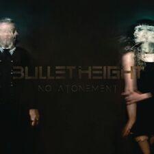 Bullet Height - No Atonement [New Vinyl LP] UK - Import