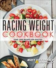 Racing Weight Cookbook: Lean, Light Recipes for Athletes (Racing Weight Series),