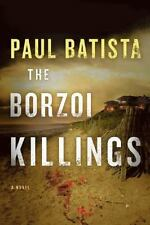 Borzoi Killings: By Batista, Paul