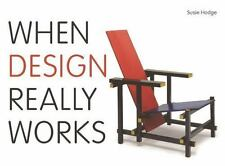When Design Really Works by Hodge, Susie