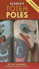 Alaska's Totem Poles, Revised Edition by Pat Kramer (2011, Paperback)