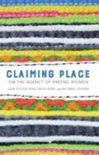 CLAIMING PLACE - VANG, CHIA YOUYEE (EDT)/ NIBBS, FAITH (EDT)/ VANG, MA (EDT) - N