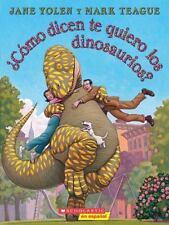 Como dicen te quiero los dinosaurios? Spanish Edition