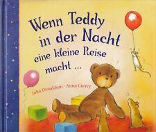 Wenn Teddy in der Nacht eine kleine Reise macht ... von Julia Donaldson