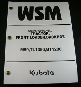 Kubota M59 TL350 BT1200 Tractor Front Loader Backhoe Workshop Service Manual OEM
