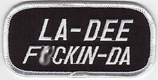 Embroidered Iron-On Cloth Biker Patch ~ La-Dee F*ckin-Da ~