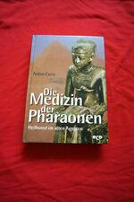 Die Medizin der Pharaonen,Heilkunst im alten Ägypten