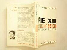 PIE XII ET LE 3eme REICH DOCUMENTS DE SAUL FRIEDLANDER EDITIONS DU SEUIL 1964