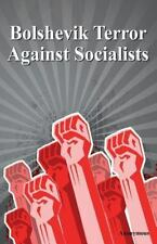 Bolshevik Terror Against Socialists by Anonymous (2014, Paperback)