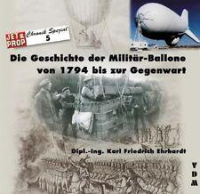 Die Geschichte der Militär-Ballone von 1794 bis zur Gegenwart