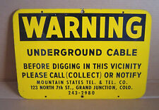 Warning Underground Cable Mountain States Tel & Tel Co. Grand Jct. Co Metal Sign
