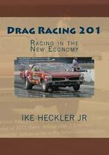 Drag Racing 201: Racing in the New Economy Book~Funding~Sponsors~Future~NEW