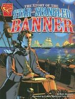 The Story of the Star-Spangled Banner [Graphic History] [ Jacobson, Ryan ] Used