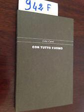 Lino CURCI  -  CON TUTTO L'UOMO  -  RIZZOLI  -  1973  -  PRIMA EDIZIONE