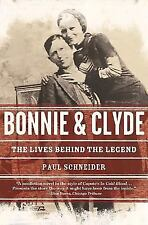 Bonnie and Clyde: The Lives Behind the Legend (Paperback or Softback)