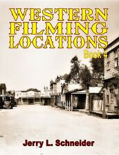 Western Filming Locations Book 4 by Jerry L. Schneider
