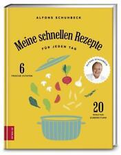 Meine schnellen Rezepte von Alfons Schuhbeck (2018, Gebundene Ausgabe)
