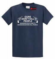 Guns Don't Kill People -DADD Funny Gun T-Shirt,Grandpa,Granddaughter,Grandfather