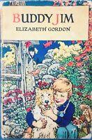 BUDDY JIM By Elizabeth Gordon~ 1920's Children's Book Color Plates